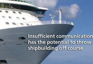 Insufficient Communication in Shipbuilding